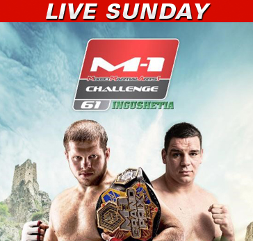 M-1 Challenge 61 LIVE Sunday at 11 a.m. ET on Fight Network