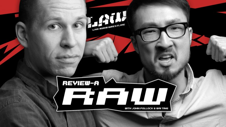 "Dec. 6 Review-A-Raw: ""Smack My Naitch Up"" with John Pollock & Wai Ting"