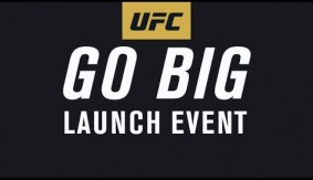 Video Replay – UFC 'GO BIG' Campaign Launch Event