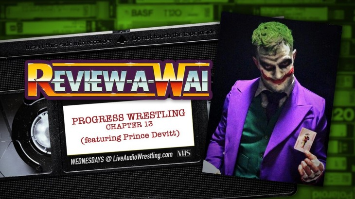 Review-A-Wai – Progress Wrestling: Chapter 13