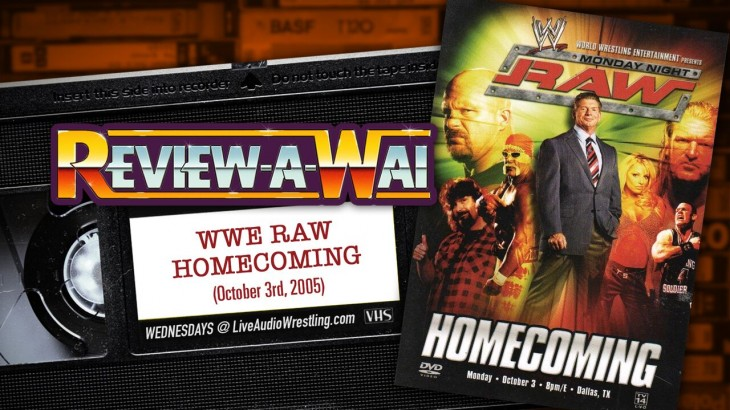 Review-A-Wai – WWE Raw Homecoming 2005