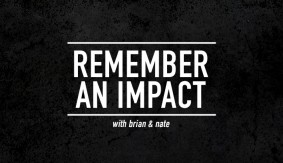 Remember-An-Impact with Brian Mann & Nate Milton