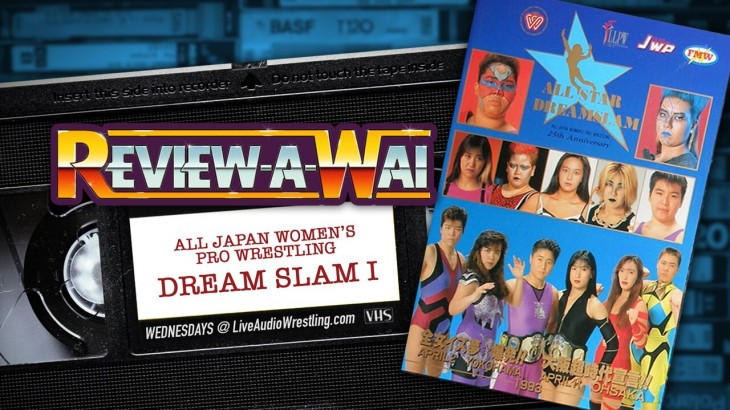 Review-A-Wai – All Japan Women's Dream Slam