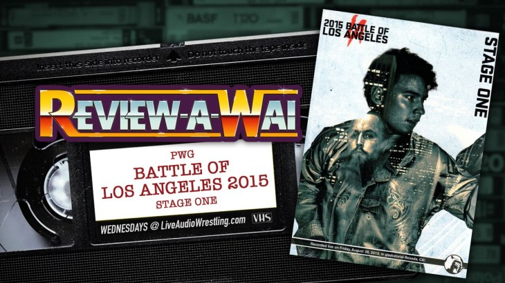 Review-A-Wai – PWG Battle of Los Angeles 2015: Stage One
