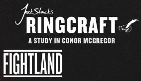 Video – FIGHTLAND: Jack Slack's Ringcraft – A Study in Conor McGregor