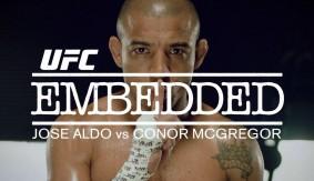 Video – UFC 194 Embedded: Jose Aldo vs. Conor McGregor