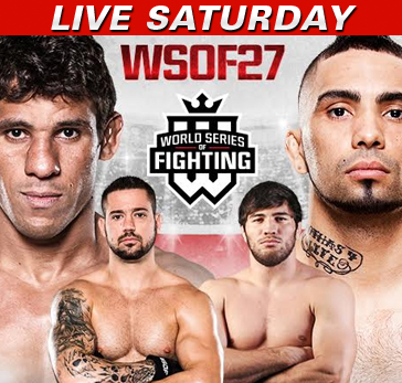 ONE: Dynasty of Champions, WSOF 27 LIVE Saturday on Fight Network – Canada
