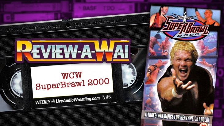 Review-A-Wai – WCW SuperBrawl 2000 w/ Bob Mould