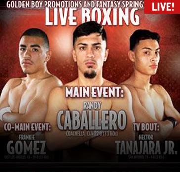 Fight Network Presents Golden Boy: Caballero vs. Garcia LIVE  Friday, Feb. 5 at 10 p.m. ET