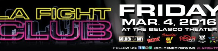 Gonzalez, Delgado, Negrete, Gramajo to Fight at LA Fight Club 1 Year Anniversary on March 4