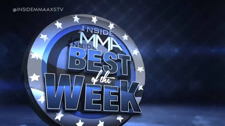 Video – Inside MMA: The Best of the Week