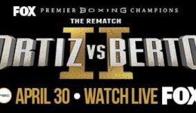 """PBC on FOX: Ortiz vs. Berto Media Conference Call – """"Berto's Coming to Kill Me, And I'm Coming to Kill Berto"""""""