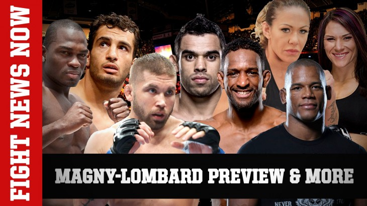 Magny-Lombard Preview, Cyborg-Zingano, Brunson-Mousasi, Barao-Stephens on Fight News Now