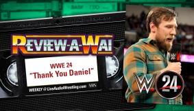 Review-A-Wai – WWE 24: Thank You Daniel Documentary