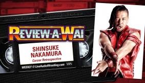 Review-A-Wai – Shinsuke Nakamura Career Retrospective