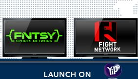 Anthem's Fight Network and FNTSY Sports Network Launch on YipTV Live Streaming Service