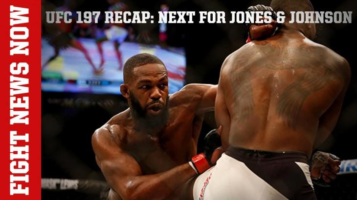 UFC 197 Recap: Jones Shuts Out OSP, Johnson Stops Cejudo, Barboza Decisions Pettis on Fight News Now