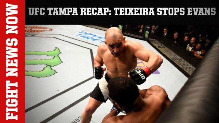 UFC Fight Night Tampa Recap: Teixeira KOs Evans on Fight News Now