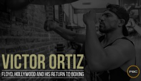 "Victor Ortiz on Floyd Mayweather, Acting in Hollywood and Return to Boxing – ""I Don't Change"""