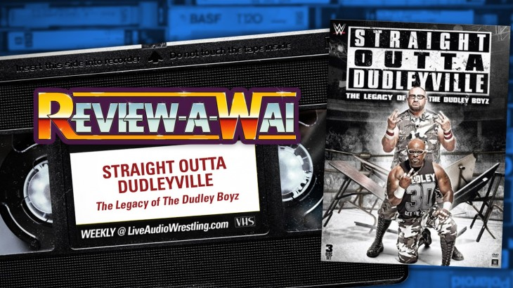 Review-A-Wai – Straight Outta Dudleyville Documentary