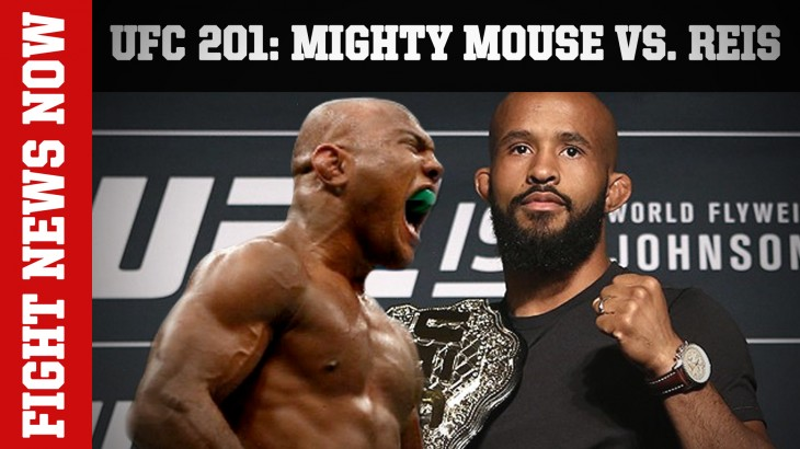 UFC 201: Mighty Mouse vs. Reis, TUF 24: Flyweight Contenders & More on Fight News Now