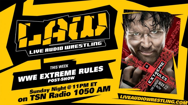 May 22 Edition of The LAW – WWE Extreme Rules, Matt Taven, Dave Meltzer