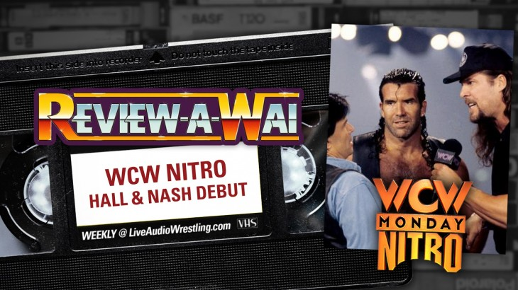 Review-A-Wai – WCW Monday Nitro (Scott Hall & Kevin Nash Debut)