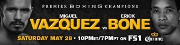 Boxing_Poster_PBConFS1_MiguelVazquez_ErickBone_2016_052816