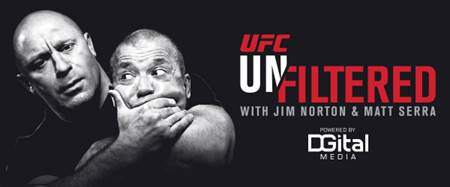 "UFC & DGital Media Launch ""UFC Unfiltered with Jim Norton and Matt Serra"" Audio Series"
