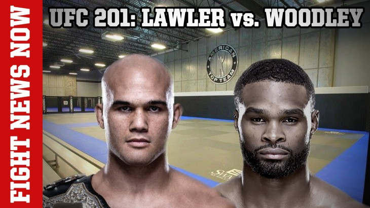 Robbie Lawler vs. Tyron Woodley at UFC 201, UFC Fight Night Chicago & More on Fight News Now