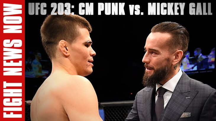 CM Punk Debuts at UFC 203 vs. Mickey Gall on Fight News Now