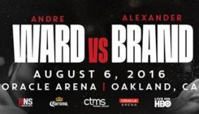 Andre Ward vs. Alexander Brand Light Heavyweight Bout Set For August 6 in Oakland