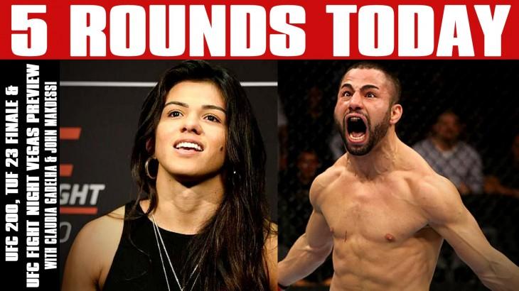 UFC 200, TUF 23 Finale & UFC Vegas Preview w/ Claudia Gadelha & John Makdessi on 5 Rounds Today