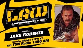 July 17 Edition of The LAW feat. Jake Roberts, Dave Meltzer, WWE Draft, Brock Lesnar / USADA