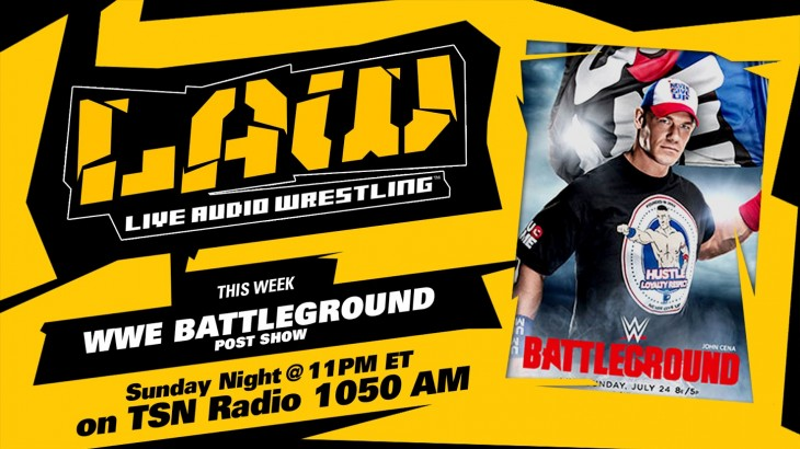 Listen to The LAW at 11pm ET – WWE Battleground Post Show