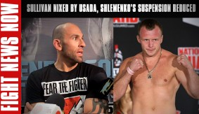George Sullivan Off UFC Chicago, Shlemenko Suspension Reduced, TUF 24: Flyweights on Fight News Now