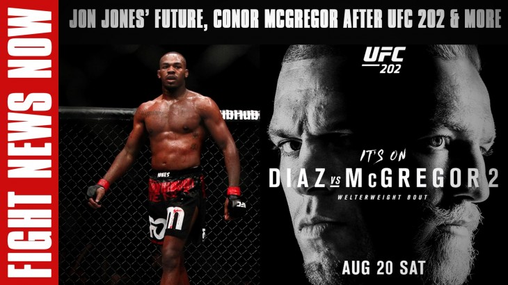 Jon Jones' Future, Conor McGregor After UFC 202 and More on Fight News Now