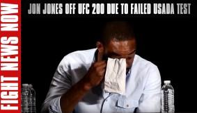 Jon Jones Off UFC 200 with Failed USADA Test; Who Faces Daniel Cormier? on Fight News Now