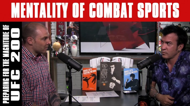 Preparing for Magnitude of UFC 200 Fight Week & More on Mentality of Combat Sports