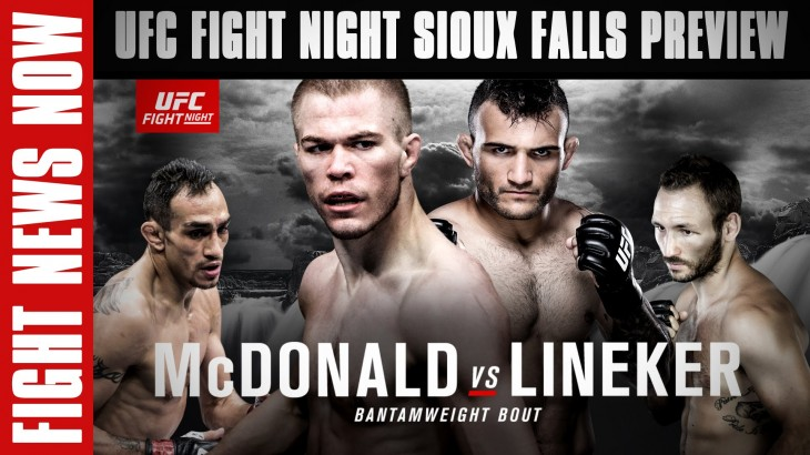 UFC Fight Night Sioux Falls Preview: McDonald vs. Lineker, Ferguson vs. Vannata on Fight News Now