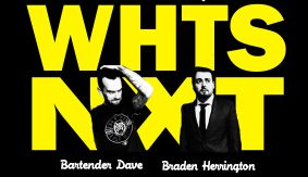 July 7 Edition of whtsNXT with Braden Herrington & Bartender Dave