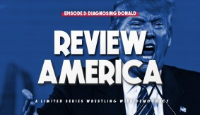 Review America – Episode 3: Diagnosing Donald with Brian Mann & Nate Milton