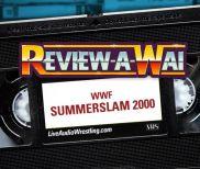 Review-A-Wai – WWF SummerSlam 2000 with Kurt Angle, Edge, Jeff Hardy