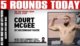 Court McGee Interview, Emotional Attachment, UFC Salt Lake City & More on 5 Rounds Today