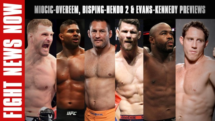 UFC 203: Miocic vs. Overeem, UFC 204: Bisping vs. Henderson 2, UFC 205: Evans vs. Kennedy Preview & More on Fight News Now