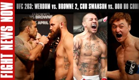 UFC 203: Travis Browne vs. Fabricio Werdum, Doo Ho Choi Challenges Cub Swanson on Fight News Now