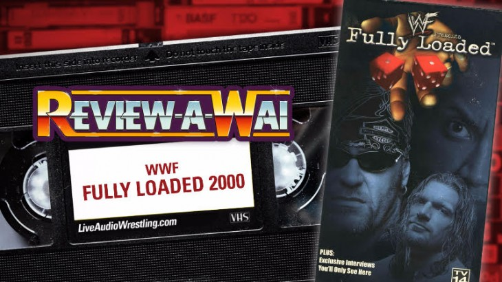 Review-A-Wai – WWF Fully Loaded 2000
