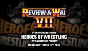 Review-A-Wai – 7th Anniversary Show: Live Viewing of Heroes of Wrestling