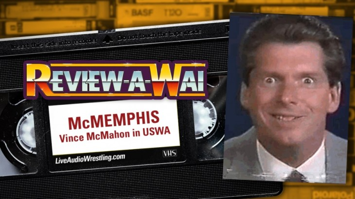 Review-A-Wai – McMemphis (Vince McMahon Heel Run in USWA)