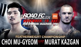 Mu-Gyeom Choi vs. Murat Kazgan FW Title Bout Set For ROAD FC 034 on Nov. 18 in China